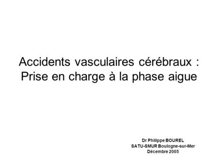 Accidents vasculaires cérébraux : Prise en charge à la phase aigue