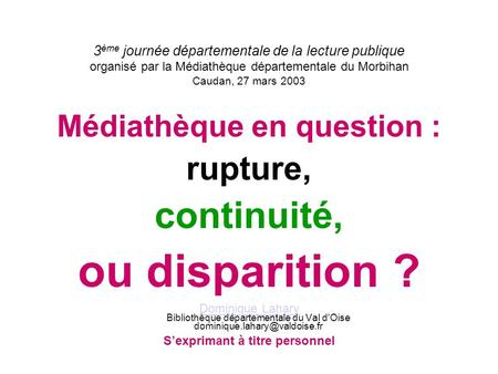 ou disparition ? continuité, rupture, Médiathèque en question :
