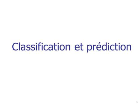 Classification et prédiction