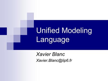 Unified Modeling Language Xavier Blanc