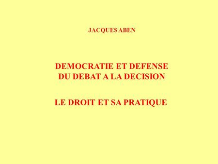 DEMOCRATIE ET DEFENSE DU DEBAT A LA DECISION
