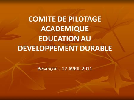 COMITE DE PILOTAGE ACADEMIQUE EDUCATION AU DEVELOPPEMENT DURABLE