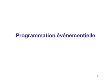1 Programmation événementielle. 2 Programmation séquentielle public static void main(String args[]) { Toto t = new Toto(); for (int i = 0; i < C.maxi;
