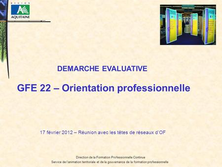 Direction de la Formation Professionnelle Continue Service de lanimation territoriale et de la gouvernance de la formation professionnelle DEMARCHE EVALUATIVE.
