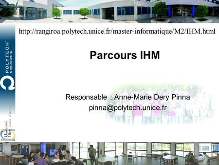 Parcours IHM Responsable : Anne-Marie Dery Pinna