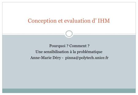 Conception et evaluation d' IHM Pourquoi. Comment