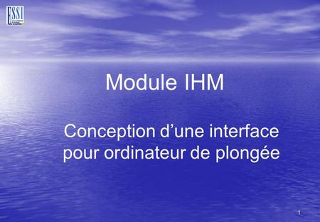 1 Module IHM Conception dune interface pour ordinateur de plongée.