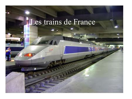 Les trains de France.