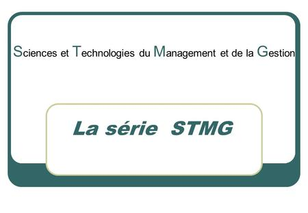 Sciences et Technologies du Management et de la Gestion