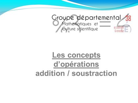 Les concepts d'opérations addition / soustraction