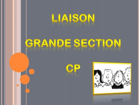 Liaison Grande section CP.