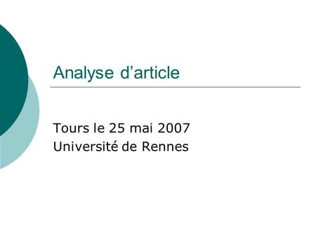 Analyse darticle Tours le 25 mai 2007 Université de Rennes.