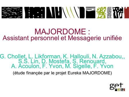 MAJORDOME : Assistant personnel et Messagerie unifiée G. Chollet, L