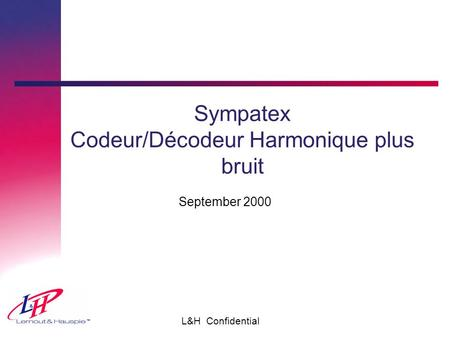 L&H Confidential Sympatex Codeur/Décodeur Harmonique plus bruit September 2000.