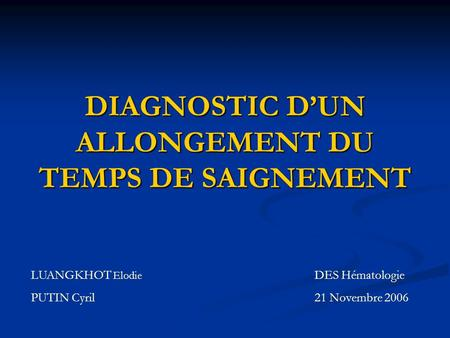 DIAGNOSTIC D'UN ALLONGEMENT DU TEMPS DE SAIGNEMENT