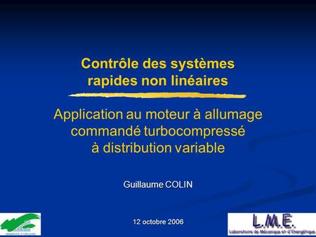 Contrôle des systèmes rapides non linéaires Application au moteur à allumage commandé turbocompressé à distribution variable Remerciements Guillaume.