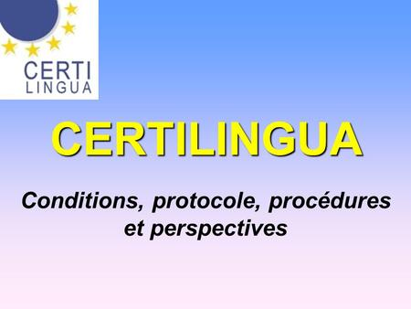 CERTILINGUA Conditions, protocole, procédures et perspectives.