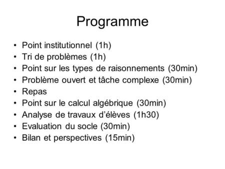 Programme Point institutionnel (1h) Tri de problèmes (1h)