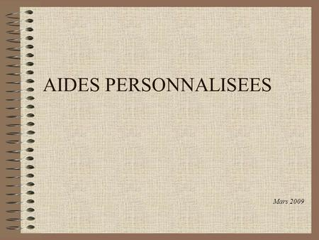 AIDES PERSONNALISEES Mars 2009.