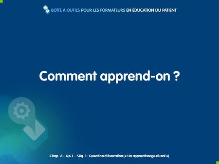 Comment apprend-on ? Chap. 6 – Q6.1 – Séq. 1 : Question dévocation (« Un apprentissage réussi »)