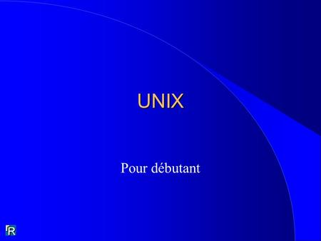 UNIX Pour débutant. Applications En directNavigateurCourrierMode consoleFenêtrage http smtp ssh X Protocoles de communication Protocoles de communication.