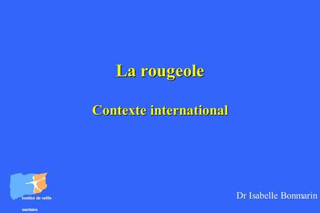 La rougeole Contexte international