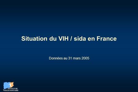 Situation du VIH / sida en France