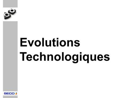 Evolutions Technologiques.