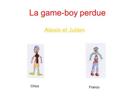 La game-boy perdue Alexis et Julien Chico Franco.