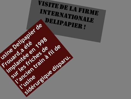 Visite de la firme internationale delipapier !