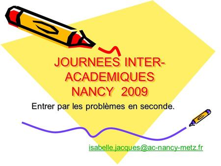 JOURNEES INTER-ACADEMIQUES NANCY 2009