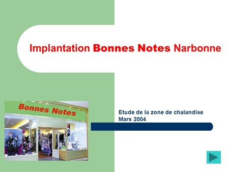 Implantation Bonnes Notes Narbonne Etude de la zone de chalandise Mars 2004.