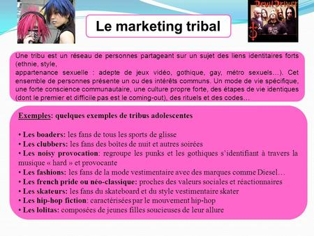 Le marketing tribal Exemples: quelques exemples de tribus adolescentes