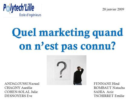 Quel marketing quand on n'est pas connu?