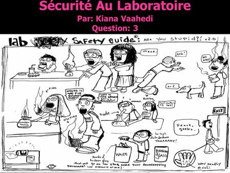 Sécurité Au Laboratoire Par: Kiana Vaahedi Question: 3