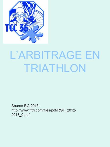 LARBITRAGE EN TRIATHLON Source RG 2013 :  2013_0.pdf.