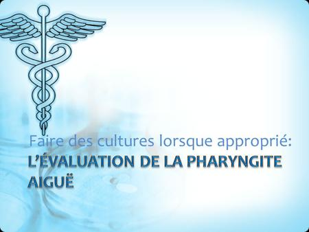 L'évaluation de la pharyngite aiguë