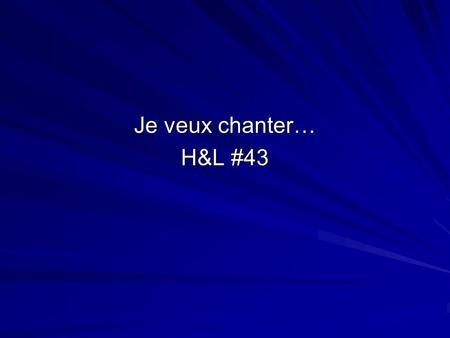 Je veux chanter… H&L #43.