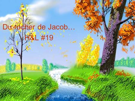 Du rocher de Jacob… H&L #19.