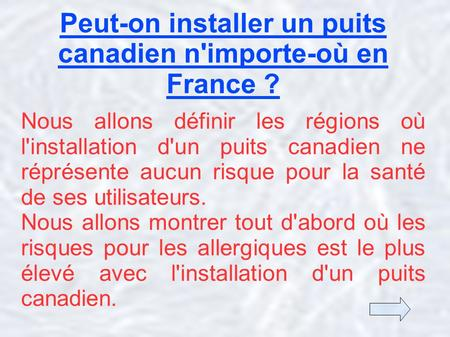 Peut-on installer un puits canadien n'importe-où en France ?