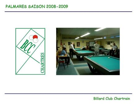 PALMARES SAISON 2008-2009 Billard Club Chartrain.