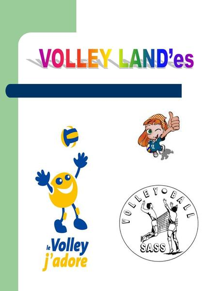 VOLLEY LAND'es.