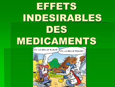 EFFETS INDESIRABLES DES MEDICAMENTS