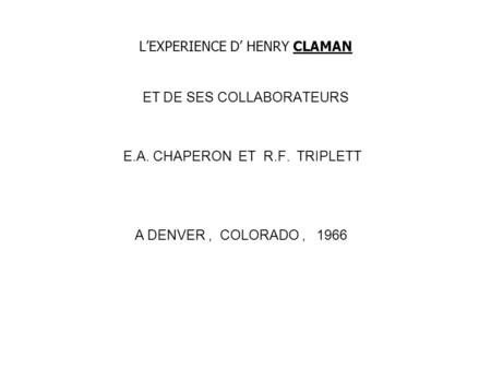 L'EXPERIENCE D' HENRY CLAMAN