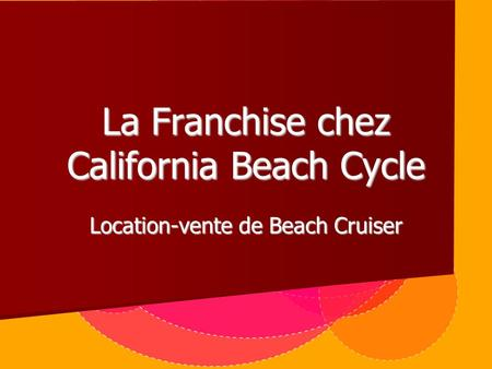 La Franchise chez California Beach Cycle