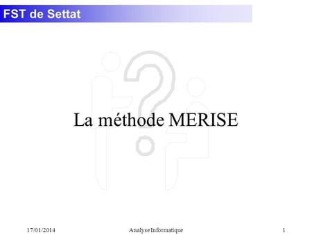 La méthode MERISE 26/03/2017 Analyse Informatique.