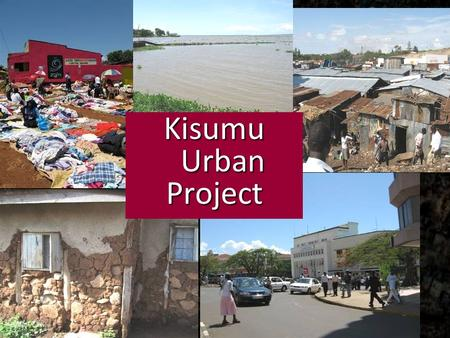 Kisumu Urban Project. Kenya, pays « post-crise » Décentralisation partielle et récente Organisation institutionnelle locale complexe (political wing vs.