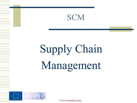 SCM Supply Chain Management www.coursmix.com.