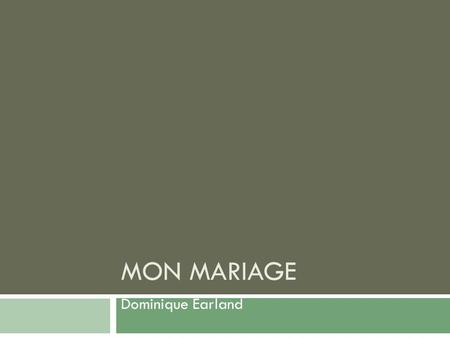 Mon Mariage Dominique Earland.