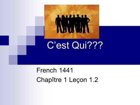 Cest Qui??? French 1441 Chapître 1 Leçon 1.2. USEFULL WEBSITES!!!  Click on Companion Website Then at the top, pick a.